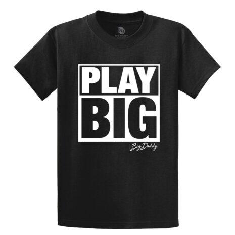 Big Daddy Play Big Tee